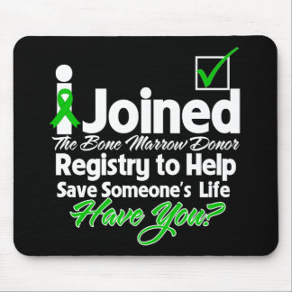 I Joined The Bone Marrow Registry...Have You Mouse Pad