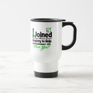 I Joined The Bone Marrow Registry Have You Coffee Mugs