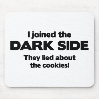 I Joined The Dark Side They Lied About The Cookie Mouse Pad