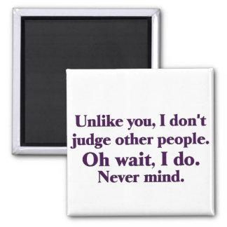 I judge others magnet