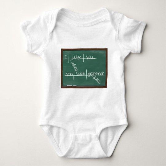 I judge you when you use poor grammar. baby bodysuit