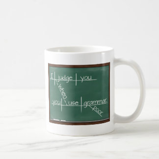 I judge you when you use poor grammar. coffee mug