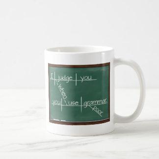 I judge you when you use poor grammar. coffee mug