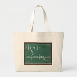 I judge you when you use poor grammar. large tote bag