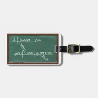 I judge you when you use poor grammar. bag tags