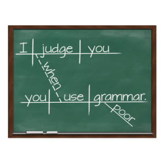 I judge you when you use poor grammar. postcard