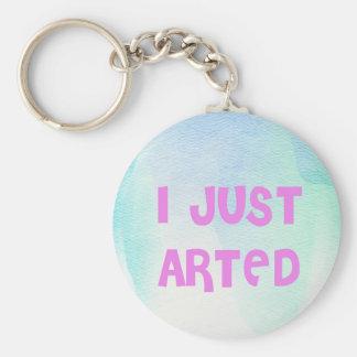 I Just Arted Keychain