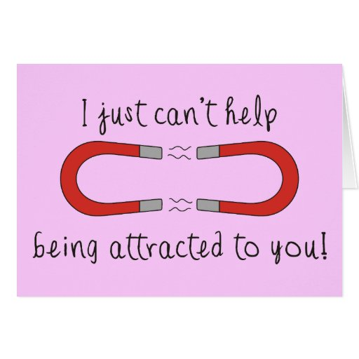I Just Can't Help Being Attracted to You Card | Zazzle