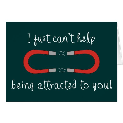I Just Can't Help Being Attracted to You Card
