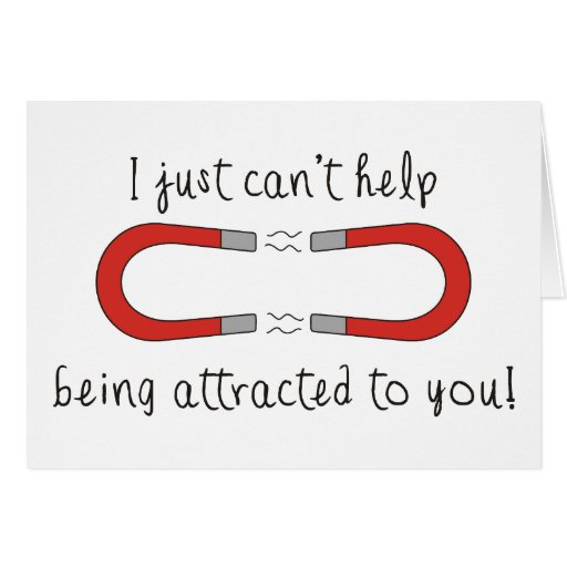 I Just Can't Help Being Attracted to You Greeting Card