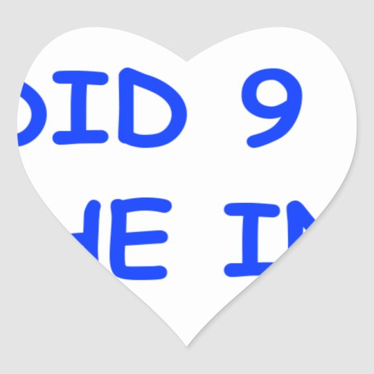 I-just-did-9-months-on-the-inside-COM-BLUE.png Heart Sticker
