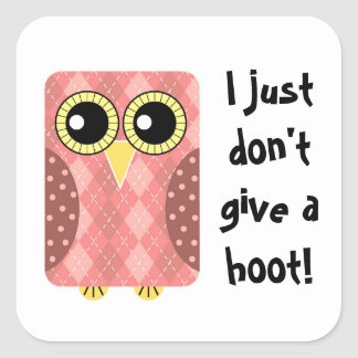 I Just Don't Give a Hoot Square Stickers