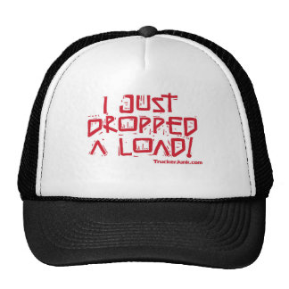 I Just Dropped a Load Trucker Hats