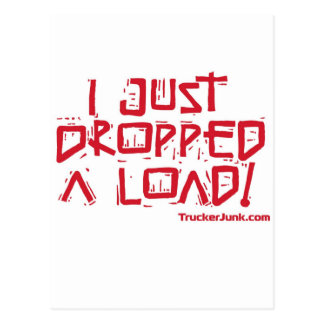 I Just Dropped a Load Postcard