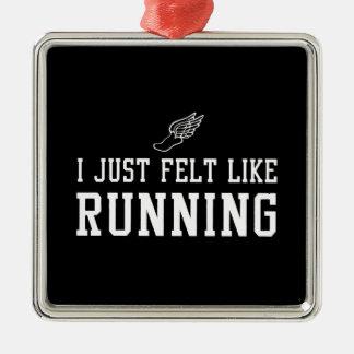 I Just Felt Like Running Metal Ornament