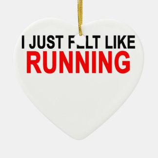 i just felt like running.png ceramic ornament