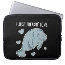 I Just Freakin Love Manatees Okay Computer Sleeve