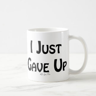 I Just Gave Up Mug