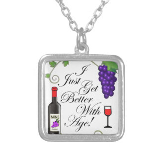 I Just Get Better With Age Custom Jewelry