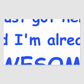 I-just-got-here-and-Im-already-awesome-comic-blue. Rectangular Sticker