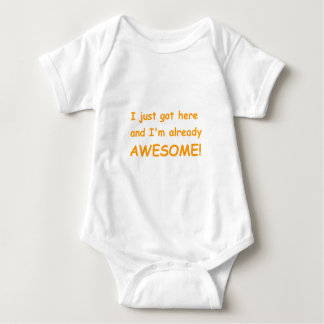 I-just-got-here-and-Im-already-awesome-comic-orang Baby Bodysuit