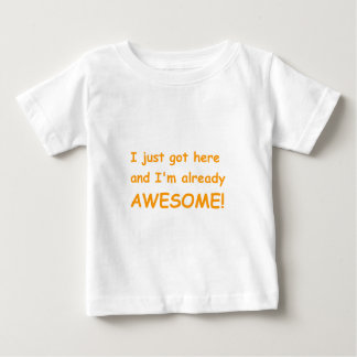 I-just-got-here-and-Im-already-awesome-comic-orang Baby T-Shirt