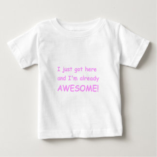 I-just-got-here-and-Im-already-awesome-comic-pink. Baby T-Shirt