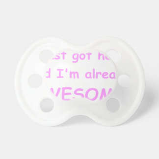 I-just-got-here-and-Im-already-awesome-comic-pink. Baby Pacifier