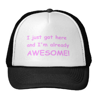 I-just-got-here-and-Im-already-awesome-comic-pink. Trucker Hat