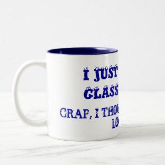 I JUST GOT NEW GLASSES...SIGH, CRAP, I THOUGHT ... Two-Tone COFFEE MUG