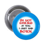 I just had botox Button