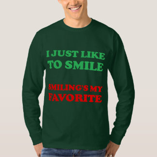I Just Like To Smile Smilings My Favorite T-Shirt