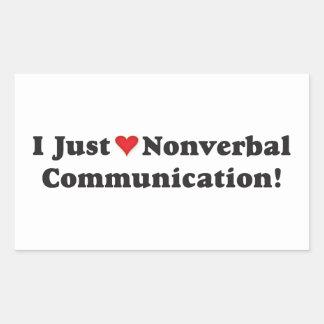 I just love nonverbal communication! rectangular sticker