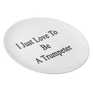 I Just Love To Be A Trumpeter Plate