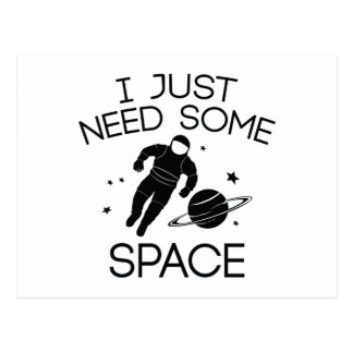I Just Need Some Space Postcard