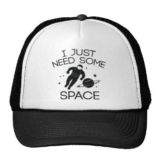 I Just Need Some Space Trucker Hat