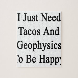 I Just Need Tacos And Geophysics To Be Happy Jigsaw Puzzle