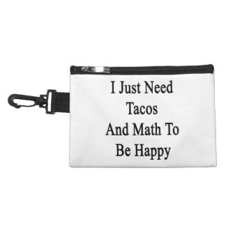 I Just Need Tacos And Math To Be Happy Accessory Bags