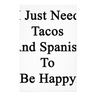 I Just Need Tacos And Spanish To Be Happy Stationery