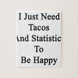 I Just Need Tacos And Statistics To Be Happy Jigsaw Puzzle