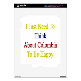 I Just Need To Think About Colombia To Be Happy iPad 3 Decal