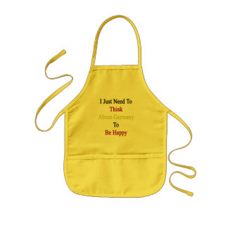 I Just Need To Think About Germany To Be Happy Kids' Apron