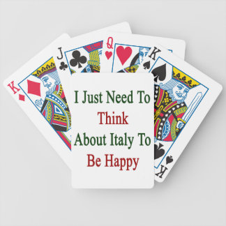 I Just Need To Think About Italy To Be Happy Bicycle Playing Cards