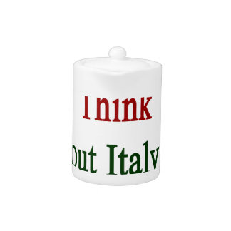 I Just Need To Think About Italy To Be Happy Teapot