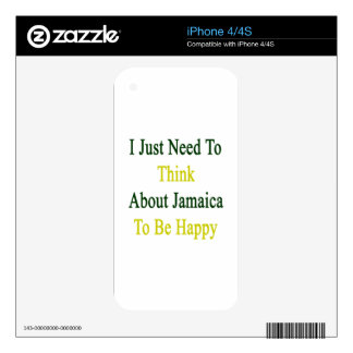 I Just Need To Think About Jamaica To Be Happy iPhone 4S Skins