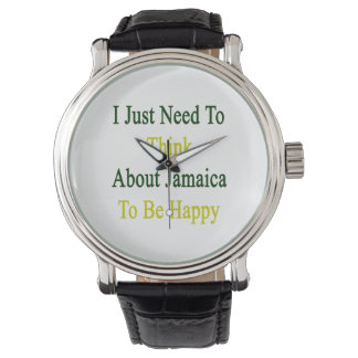 I Just Need To Think About Jamaica To Be Happy Wristwatches