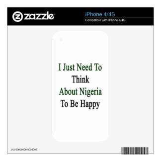 I Just Need To Think About Nigeria To Be Happy Decal For iPhone 4