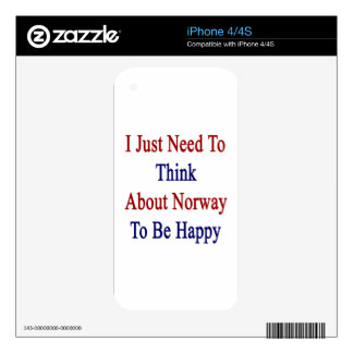 I Just Need To Think About Norway To Be Happy iPhone 4 Skins