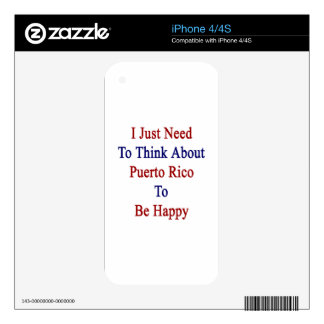 I Just Need To Think About Puerto Rico To Be Happy Decal For The iPhone 4S