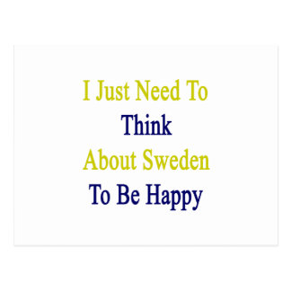 I Just Need To Think About Sweden To Be Happy Postcard